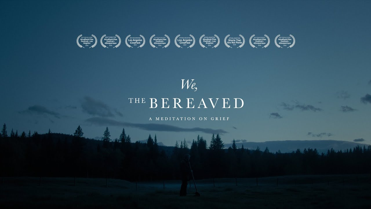 We The Bereaved – Film